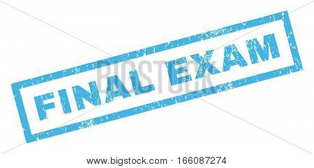 Final Exam text rubber seal stamp watermark. Tag inside rectangular shape with grunge design and unclean texture. Inclined vector blue ink emblem on a white background.
