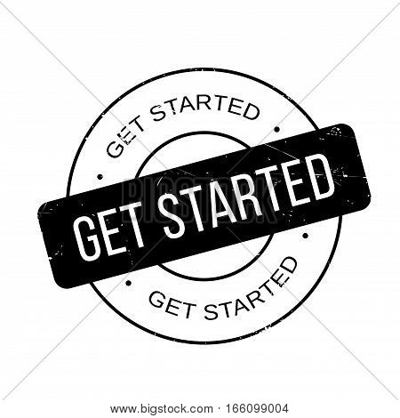 Get Started rubber stamp. Grunge design with dust scratches. Effects can be easily removed for a clean, crisp look. Color is easily changed.