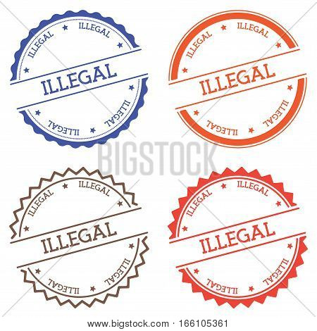 Illegal Badge Isolated On White Background. Flat Style Round Label With Text. Circular Emblem Vector