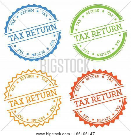 Tax Return Badge Isolated On White Background. Flat Style Round Label With Text. Circular Emblem Vec