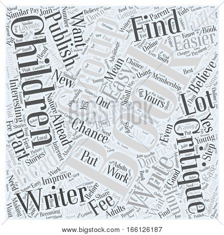How to Improve Your Chances of Publishing a Childrens Book Word Cloud Concept