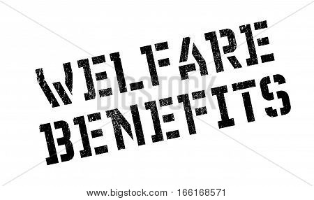 Welfare Benefits rubber stamp. Grunge design with dust scratches. Effects can be easily removed for a clean, crisp look. Color is easily changed.