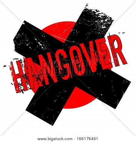 Hangover rubber stamp. Grunge design with dust scratches. Effects can be easily removed for a clean, crisp look. Color is easily changed.