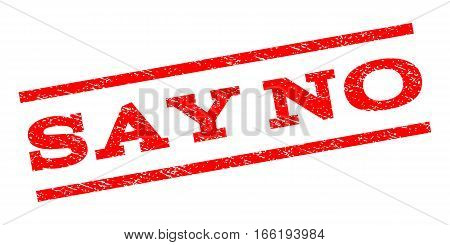 Say No watermark stamp. Text tag between parallel lines with grunge design style. Rubber seal stamp with dirty texture. Vector red color ink imprint on a white background.