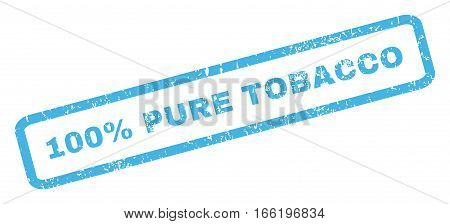 100 Percent Pure Tobacco text rubber seal stamp watermark. Tag inside rectangular banner with grunge design and scratched texture. Inclined vector blue ink sign on a white background.
