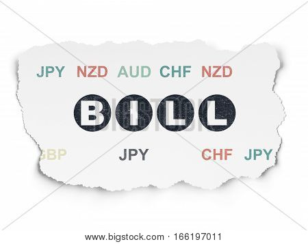 Banking concept: Painted black text Bill on Torn Paper background with  Currency
