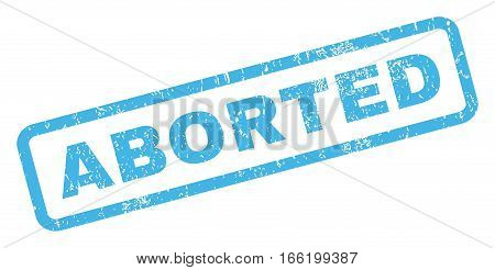 Aborted text rubber seal stamp watermark. Tag inside rectangular banner with grunge design and dust texture. Inclined vector blue ink emblem on a white background.