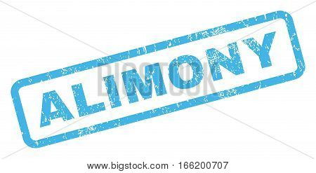 Alimony text rubber seal stamp watermark. Tag inside rectangular banner with grunge design and dirty texture. Inclined vector blue ink emblem on a white background.
