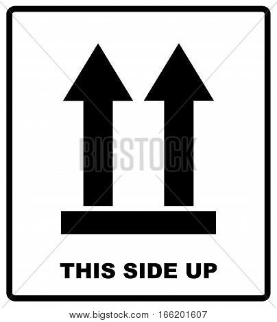 Top side, This side up symbol. Icon of Side Up sign. Vector illustration. Black silhouettes of arrows, packaging banner isolated on white