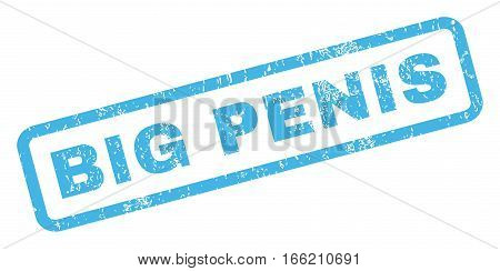 Big Penis text rubber seal stamp watermark. Caption inside rectangular shape with grunge design and unclean texture. Inclined vector blue ink sticker on a white background.