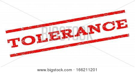 Tolerance watermark stamp. Text tag between parallel lines with grunge design style. Rubber seal stamp with scratched texture. Vector red color ink imprint on a white background.
