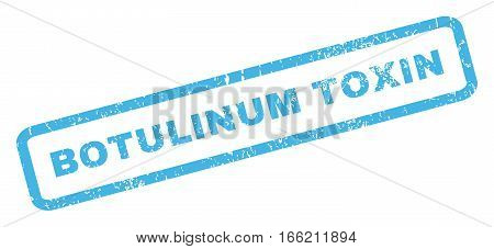 Botulinum Toxin text rubber seal stamp watermark. Tag inside rectangular shape with grunge design and dirty texture. Inclined vector blue ink sign on a white background.