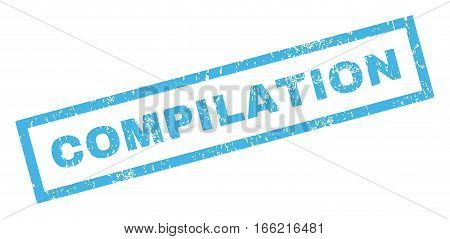 Compilation text rubber seal stamp watermark. Caption inside rectangular banner with grunge design and dust texture. Inclined vector blue ink sticker on a white background.