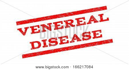 Venereal Disease watermark stamp. Text tag between parallel lines with grunge design style. Rubber seal stamp with dust texture. Vector red color ink imprint on a white background.