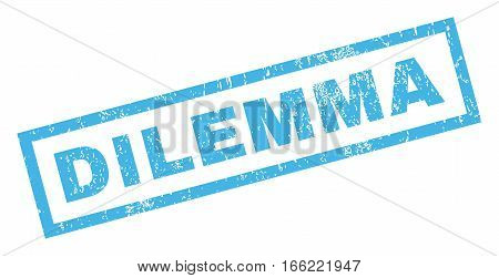 Dilemma text rubber seal stamp watermark. Caption inside rectangular shape with grunge design and dirty texture. Inclined vector blue ink sticker on a white background.