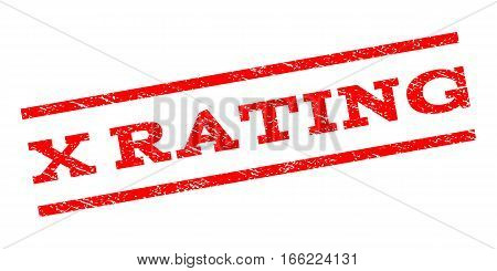 X Rating watermark stamp. Text tag between parallel lines with grunge design style. Rubber seal stamp with dirty texture. Vector red color ink imprint on a white background.