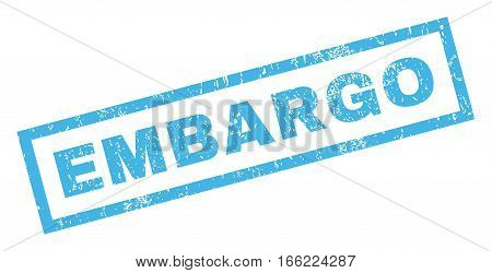 Embargo text rubber seal stamp watermark. Caption inside rectangular banner with grunge design and dust texture. Inclined vector blue ink emblem on a white background.