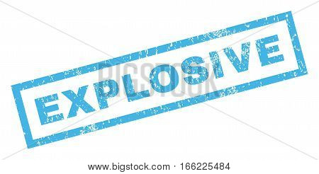 Explosive text rubber seal stamp watermark. Tag inside rectangular shape with grunge design and dirty texture. Inclined vector blue ink emblem on a white background.