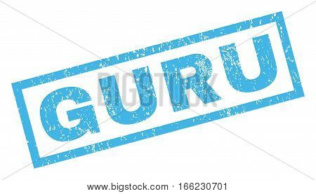 Guru text rubber seal stamp watermark. Tag inside rectangular banner with grunge design and dirty texture. Inclined vector blue ink emblem on a white background.