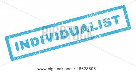 Individualist text rubber seal stamp watermark. Caption inside rectangular banner with grunge design and dirty texture. Inclined vector blue ink sticker on a white background.