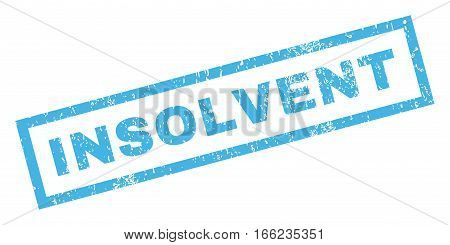 Insolvent text rubber seal stamp watermark. Caption inside rectangular banner with grunge design and unclean texture. Inclined vector blue ink emblem on a white background.