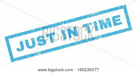 Just In Time text rubber seal stamp watermark. Caption inside rectangular banner with grunge design and dirty texture. Inclined vector blue ink sticker on a white background.