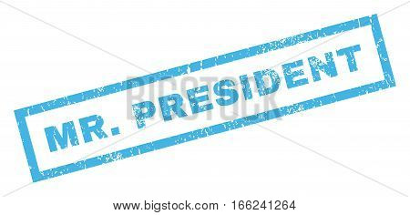 Mr.President text rubber seal stamp watermark. Tag inside rectangular banner with grunge design and unclean texture. Inclined vector blue ink sticker on a white background.