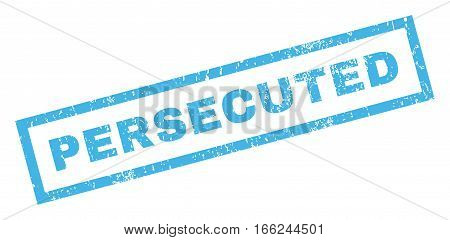 Persecuted text rubber seal stamp watermark. Tag inside rectangular shape with grunge design and unclean texture. Inclined vector blue ink emblem on a white background.