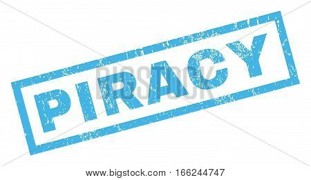 Piracy text rubber seal stamp watermark. Caption inside rectangular banner with grunge design and dirty texture. Inclined vector blue ink emblem on a white background.