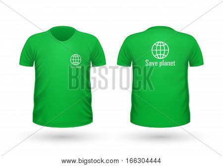 Save planet T-shirt front and back view. Green t-shirt and white text. Realistic t-shirt vector in flat. Ecology clean concept. Casual men wear. Cotton t-shirt unisex polo outfit. Fashionable apparel.