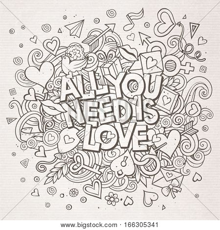Cartoon vector hand drawn Doodle All You Need is Love illustration. Line art detailed design background with objects and symbols. All objects are separated