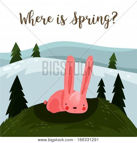 Where Is Spring? Hand Drawn Illustration With Cartoon Rabbit.bright Easter Concept Card With You Are