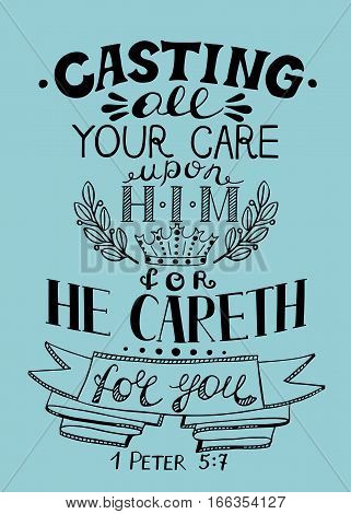 Hand lettering All your care cast on Him, for He cares for you. Biblical background. Christian poster. New Testament. Vintage