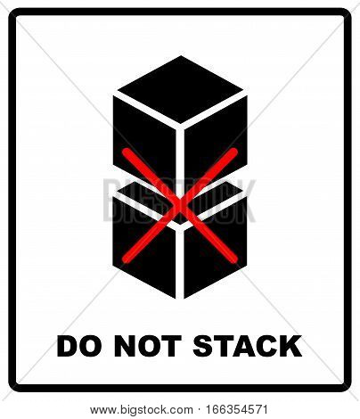 DO NOT STACK packaging symbol on a cardboard box. For use on cardboard boxes, packages and parcels. Vector illustration