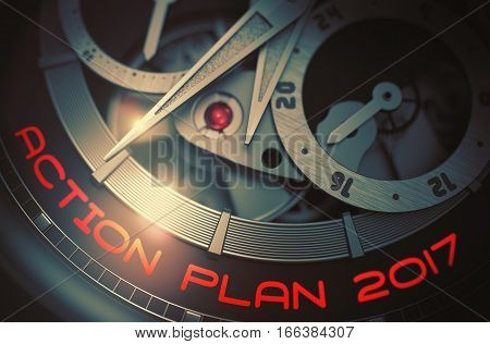 Vintage Wrist Watch Machinery Macro Detail with Inscription Action Plan 2017. Old Wrist Watch with Action Plan 2017 on Face, Symbol of Time. Work Concept with Glowing Light Effect. 3D Rendering.