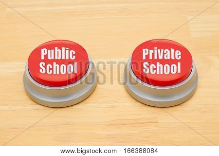The difference between public school and private school Two red and silver push button on a wooden desk with text Public School and Private School