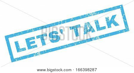 Lets' Talk text rubber seal stamp watermark. Tag inside rectangular banner with grunge design and dirty texture. Inclined vector blue ink sign on a white background.