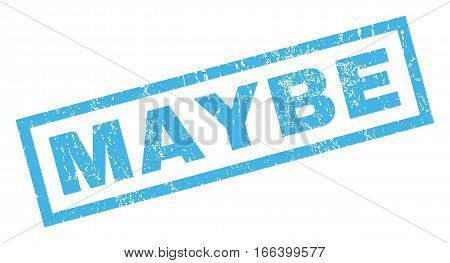 Maybe text rubber seal stamp watermark. Caption inside rectangular banner with grunge design and scratched texture. Inclined vector blue ink emblem on a white background.