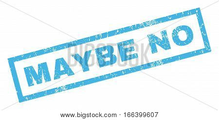 Maybe No text rubber seal stamp watermark. Tag inside rectangular banner with grunge design and scratched texture. Inclined vector blue ink emblem on a white background.