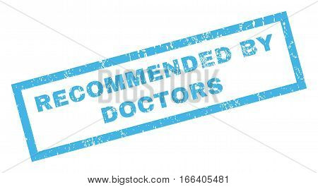 Recommended By Doctors text rubber seal stamp watermark. Caption inside rectangular shape with grunge design and dirty texture. Inclined vector blue ink sign on a white background.