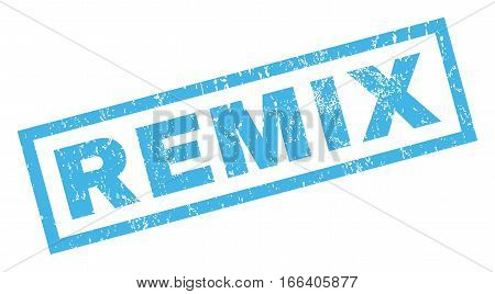 Remix text rubber seal stamp watermark. Caption inside rectangular banner with grunge design and scratched texture. Inclined vector blue ink emblem on a white background.