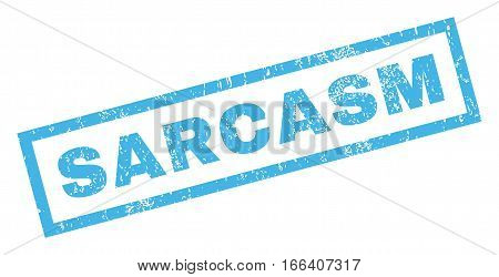 Sarcasm text rubber seal stamp watermark. Caption inside rectangular shape with grunge design and dirty texture. Inclined vector blue ink sign on a white background.