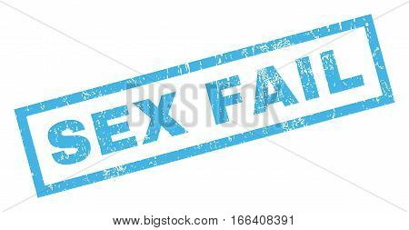 Sex Fail text rubber seal stamp watermark. Caption inside rectangular banner with grunge design and scratched texture. Inclined vector blue ink sticker on a white background.