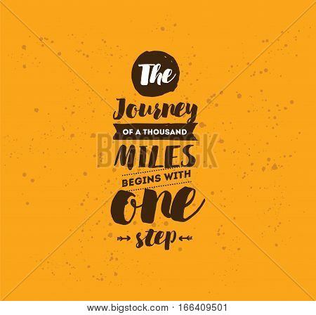 The journey of a thousand miles begins with one step. Inspirational quote, motivation. Typography for poster, invitation, greeting card or t-shirt. Vector lettering design. Text background