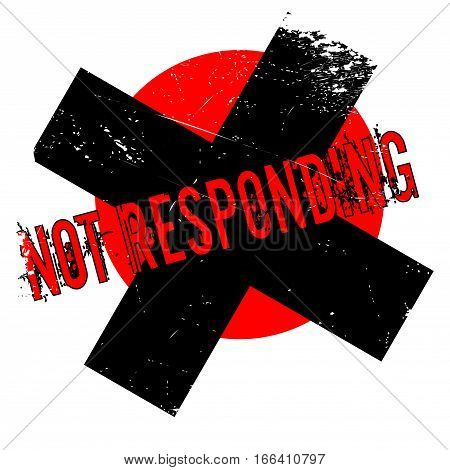 Not Responding rubber stamp. Grunge design with dust scratches. Effects can be easily removed for a clean, crisp look. Color is easily changed.