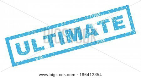 Ultimate text rubber seal stamp watermark. Tag inside rectangular shape with grunge design and scratched texture. Inclined vector blue ink sticker on a white background.