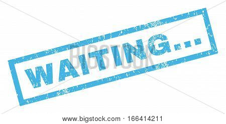 Waiting... text rubber seal stamp watermark. Caption inside rectangular banner with grunge design and unclean texture. Inclined vector blue ink emblem on a white background.
