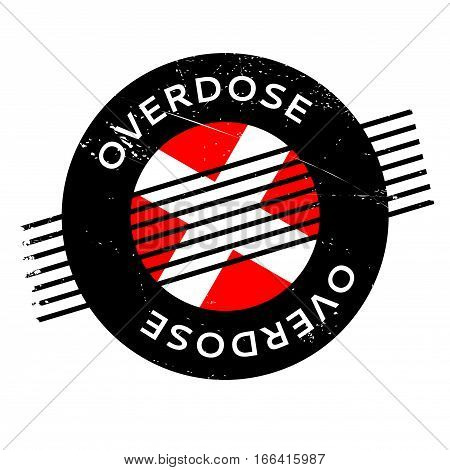 Overdose rubber stamp. Grunge design with dust scratches. Effects can be easily removed for a clean, crisp look. Color is easily changed.