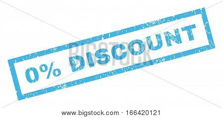 0 Percent Discount text rubber seal stamp watermark. Tag inside rectangular banner with grunge design and dirty texture. Inclined vector blue ink emblem on a white background.