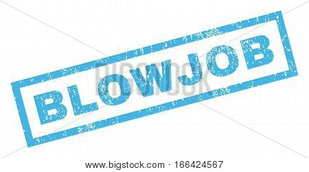Blowjob text rubber seal stamp watermark. Caption inside rectangular banner with grunge design and scratched texture. Inclined vector blue ink sign on a white background.